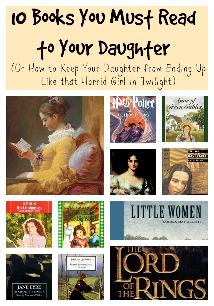 10 Books You Must Read to Your Daughter (Or, How to Keep Your Daughter from Ending Up Like that Horrid Girl in Twilight)