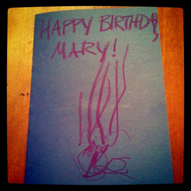 Happy Birthday, Mary (from a 3-year-old)