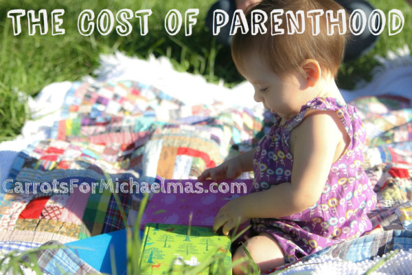 The Cost of Parenthood // Carrots for Michaelmas