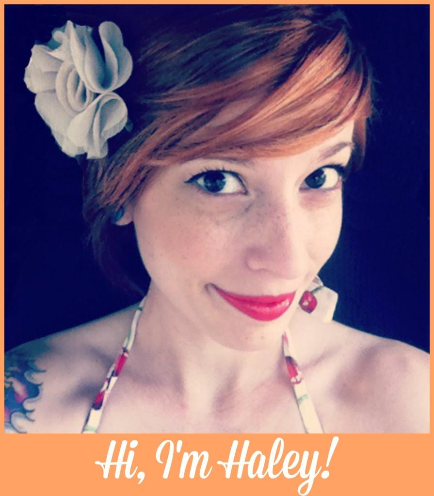 Hi, I'm Haley!