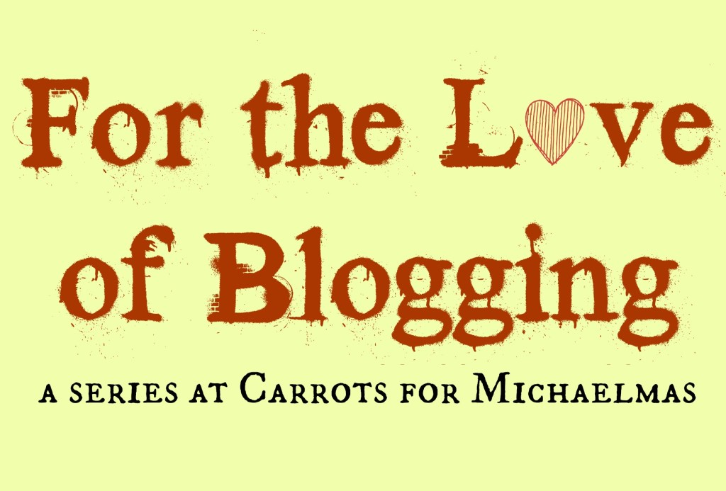 For the Love of Blogging
