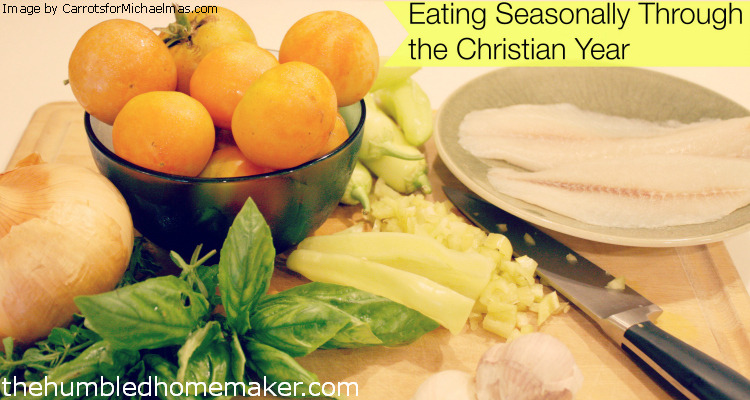 Eating Seasonally Through the Christian Year…