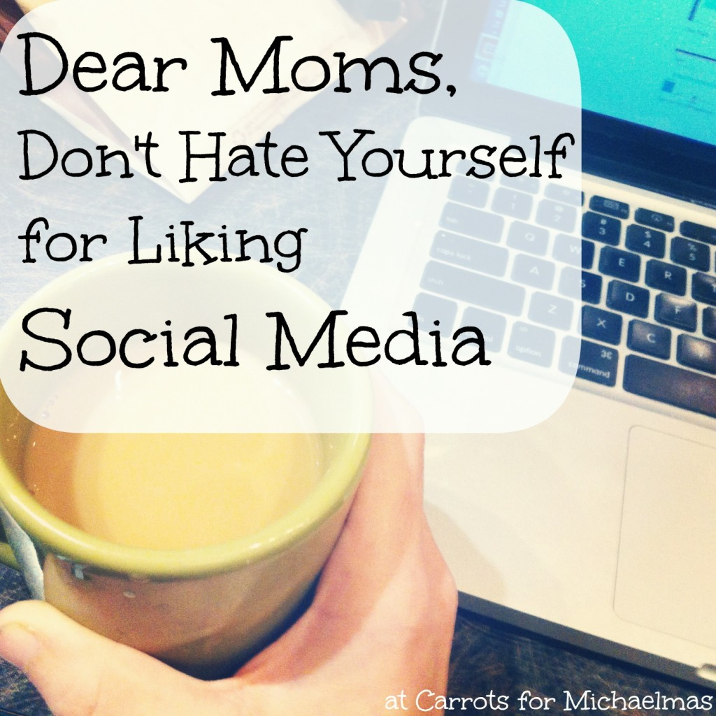 Dear Moms, Don't Hate Yourself for Liking Social Media