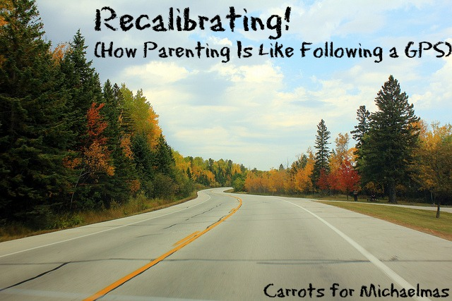 Recalibrating! (How Parenting Is Like Following a GPS)
