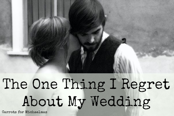 The One Thing I Regret About My Wedding