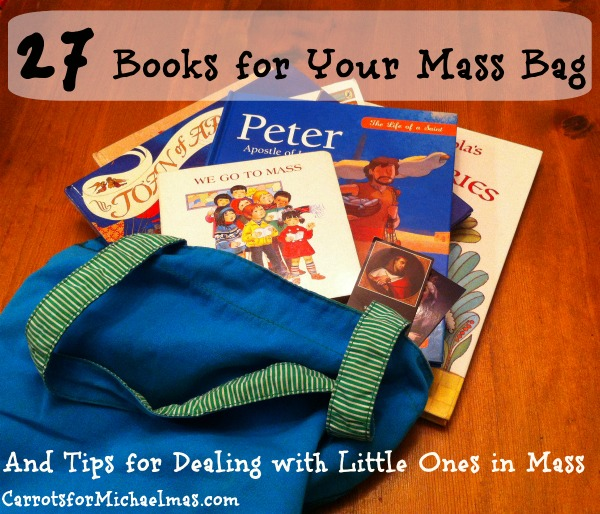 27 Books for Your Mass Bag (And Tips for Dealing with Little Ones in Mass)