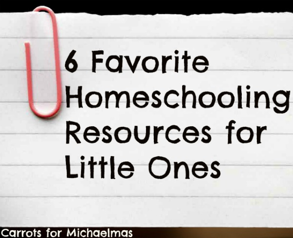6 Favorite Homeschooling Resources for Little Ones