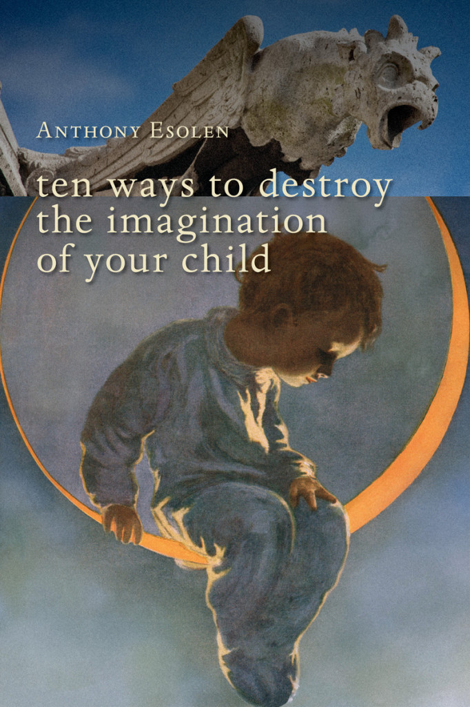 Ten Ways to Destroy the Imagination of Your Child (10 Books That Have Stuck With Me) // Carrots for Michaelmas