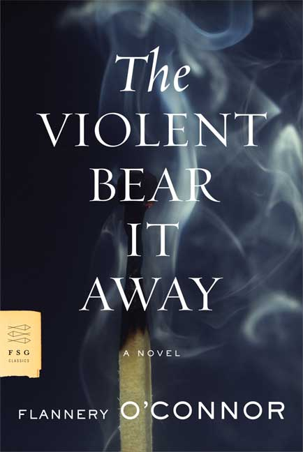 The Violent Bear It Away (10 Books That Have Stuck With Me) // Carrots for Michaelmas