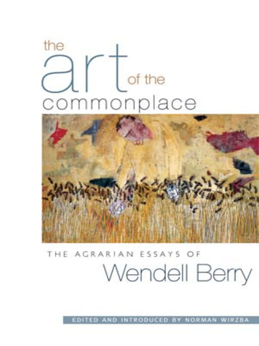 The Art of the Commonplace by Wendell Berry (10 Books That Have Stuck With Me) // Carrots for Michaelmas