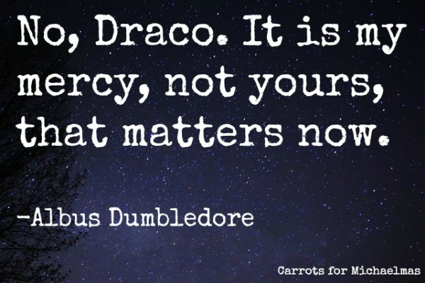Harry Potter, Dumbledore's Mercy, and the Upside Down Power of God's Love // Carrots for Michaelmas