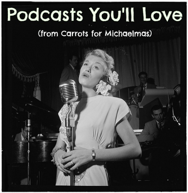 Podcasts You'll Love // Carrots for Michaelmas
