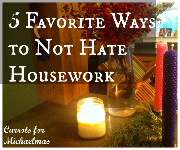 5 Favorite Ways to Not Hate Housework (or at least hate it less)