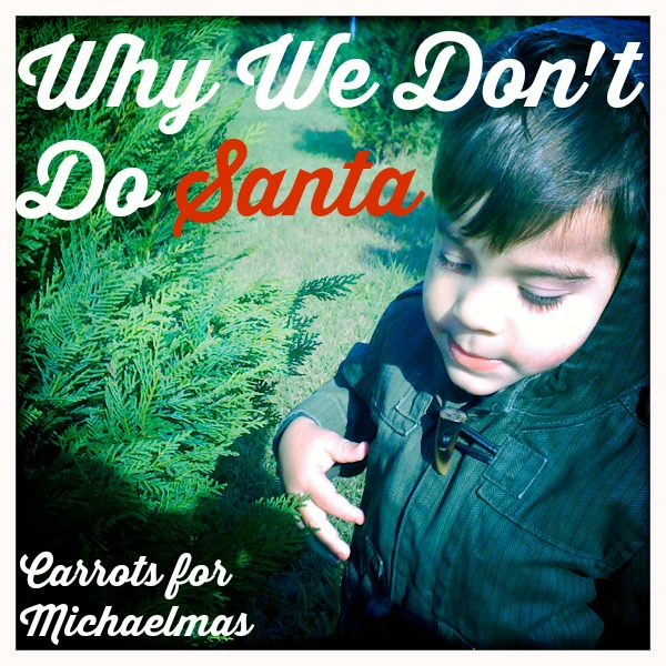 Why We Don't Do Santa // Carrots for Michaelmas