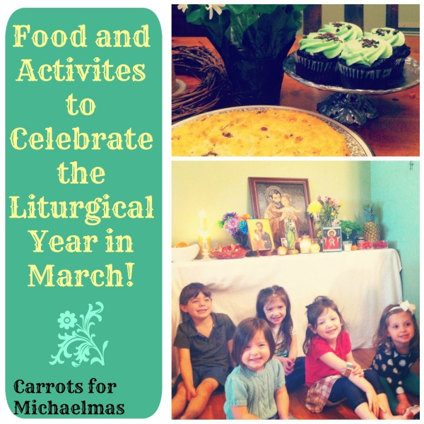 Tons of resources (food, activities, reflections and more!) for observing the Christian Year in March (Saints days, etc!) // Carrots for Michaelmas