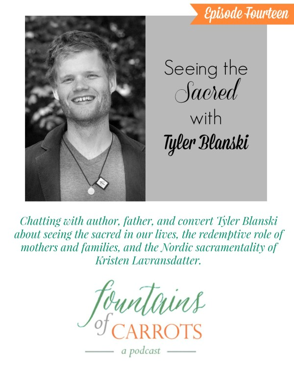 Seeing the Sacred: Kristin Lavransdatter, parenthood, and conversion with Tyler Blanski