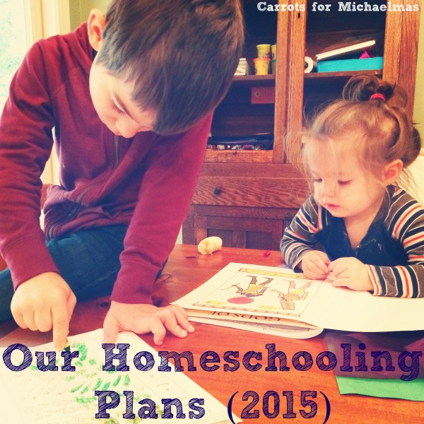 Our homeschooling plans (2015) with a first grader, a preschooler, a toddler, and a cross country move // Carrots for Michaelmas