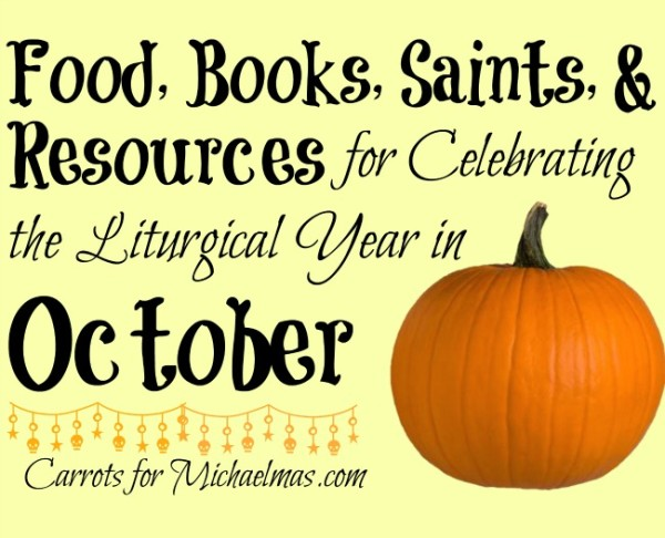 Tons of resources for celebrating saints and seasons in October!