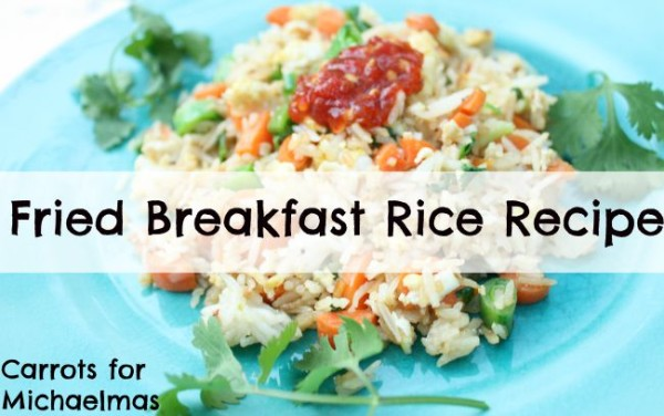 Fried Rice for Breakfast? Trust Me, Guys. (Recipe, too!)