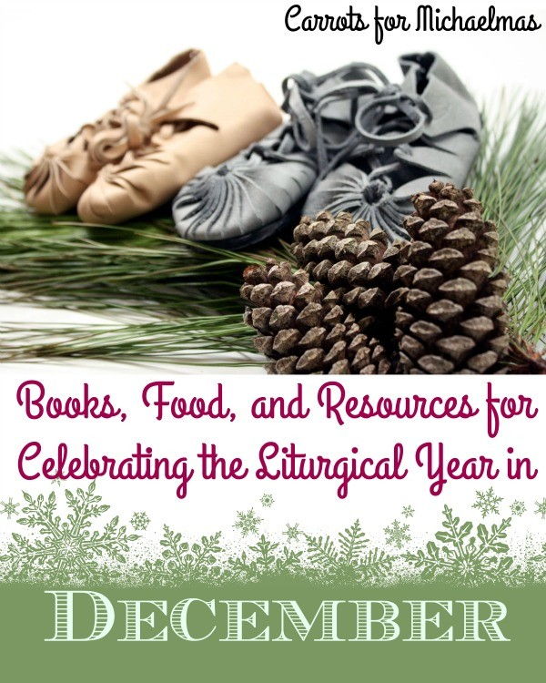 Resources for Advent and Christmas! Books, recipes, and more.