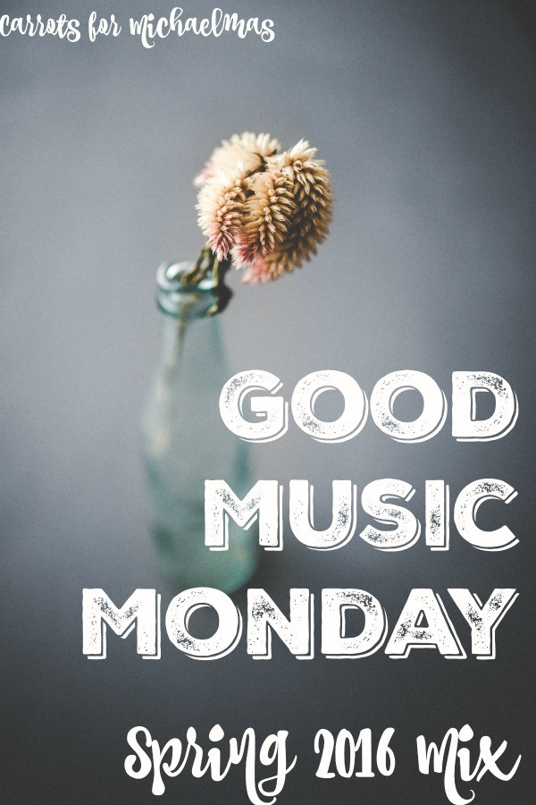 Good Music Monday: Spring 2016