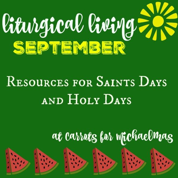 Liturgical Living at a Glance: September 2018