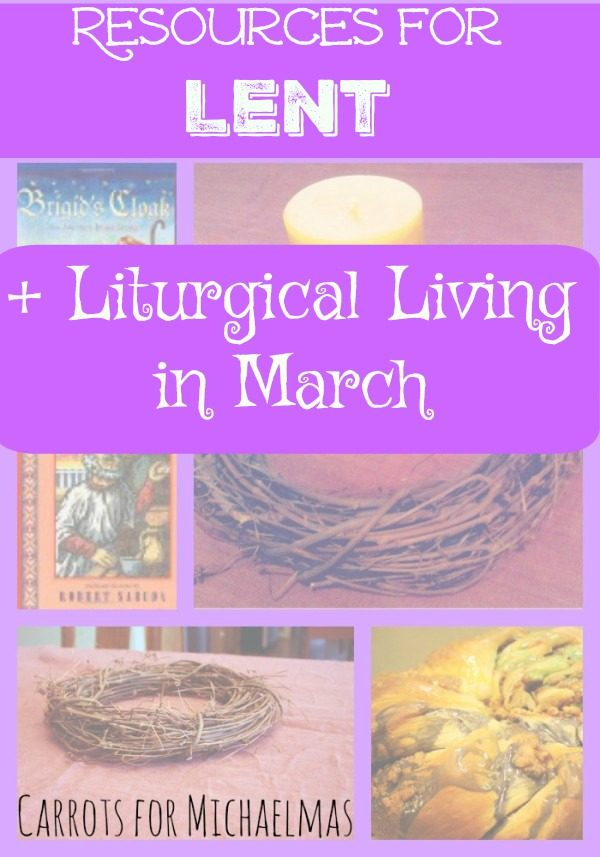Books, Recipes, and Activities for Observing Lent and Liturgical Living in March!