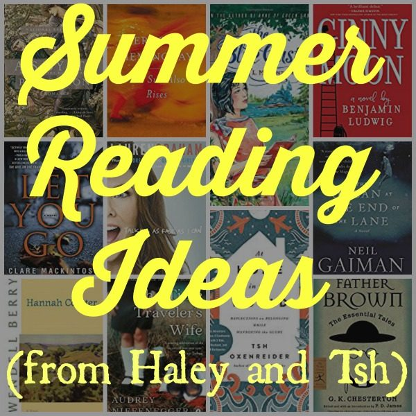 Summer Reading Ideas (from Haley and Tsh)