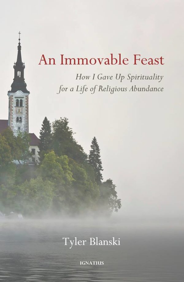 Tyler Blanski's An Immovable Feast Is the Spiritual Memoir of Our Generation
