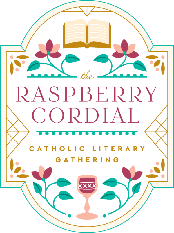 Big Announcement: The Raspberry Cordial Catholic Literary Gathering! Are YOU Coming?